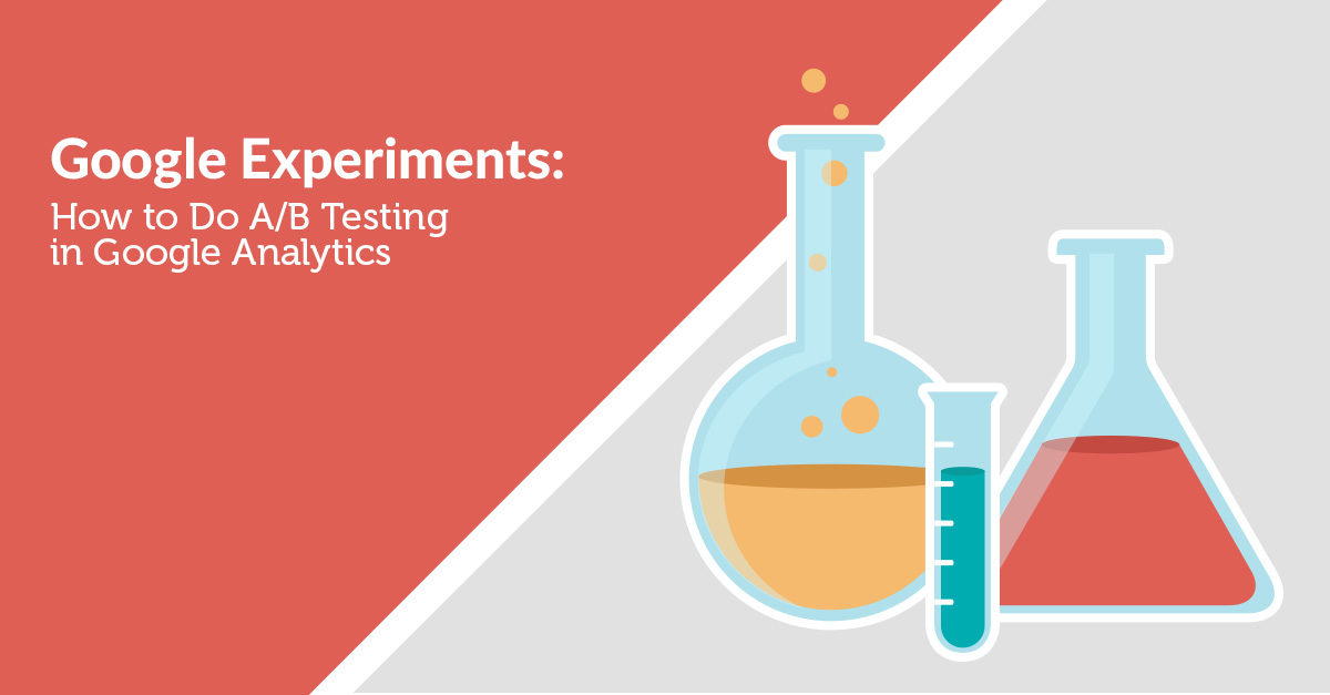 How to Start A/B Testing in Google Analytics – A Beginners Guide.