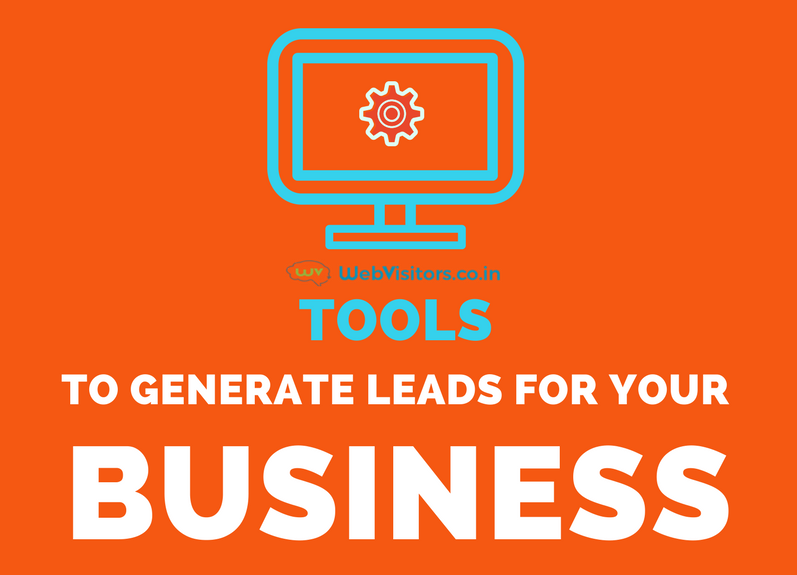 Infographic : Tools To Generate Leads for your Business in Digital Space!