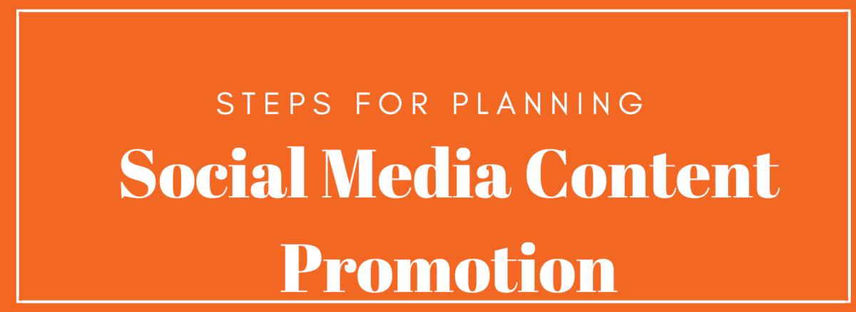Social Media Content Promotion Steps